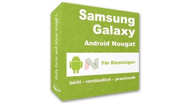 Samsung Galaxy – Android Nougat für Einsteiger