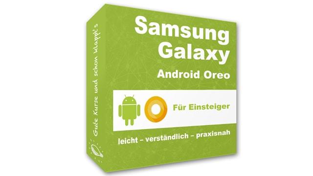Samsung Galaxy – Android Oreo für Einsteiger