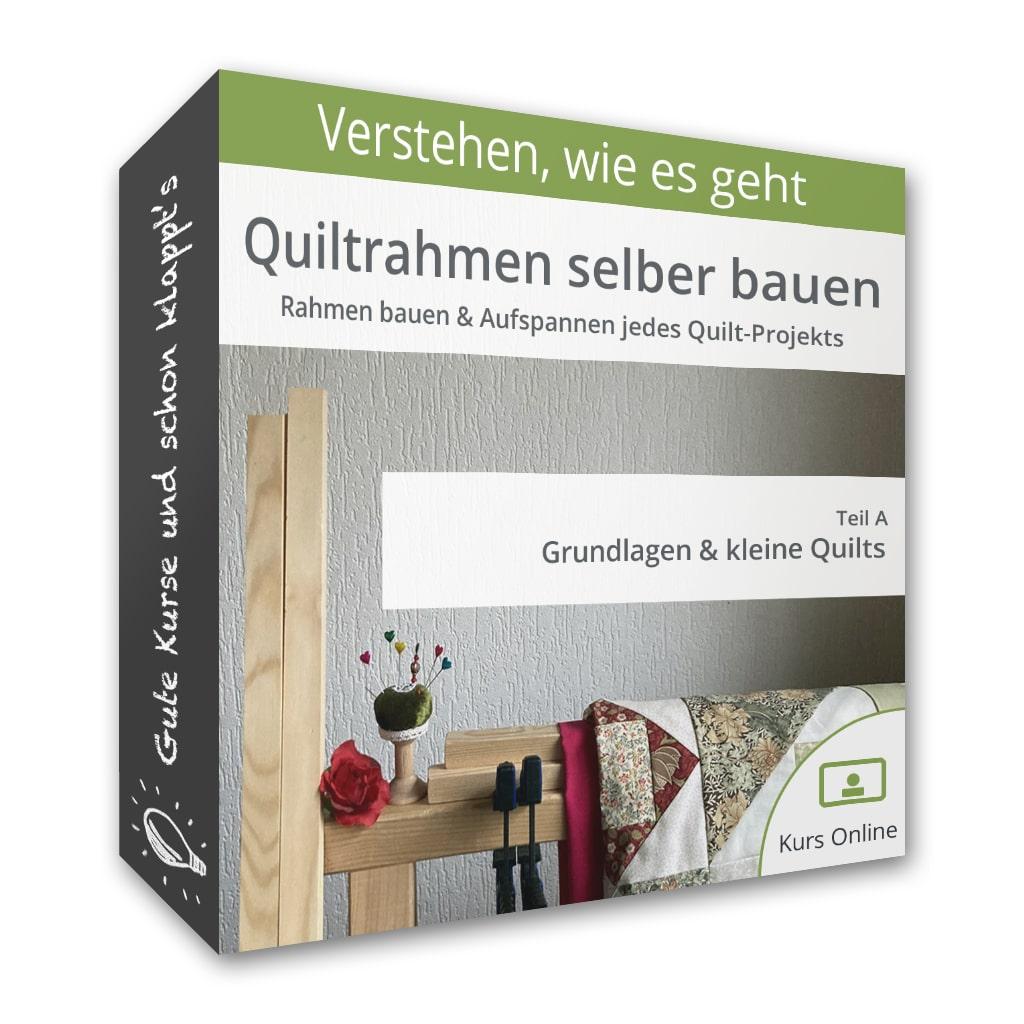 Quiltrahmen selber bauen – Teil A: Grundlagen & kleine Quilts